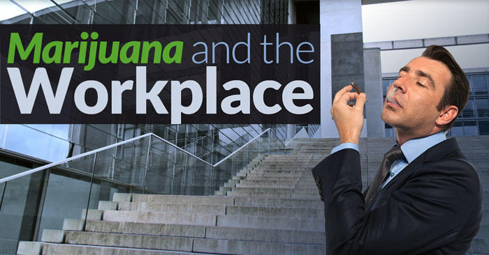 Marijuana in the workplace: What you should know